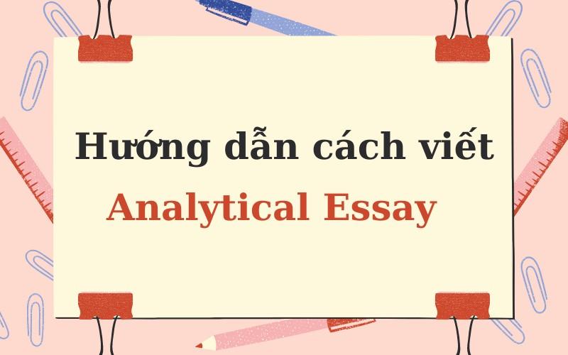 Hướng dẫn cách viết analytical essay