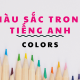 Màu sắc trong tiếng Anh