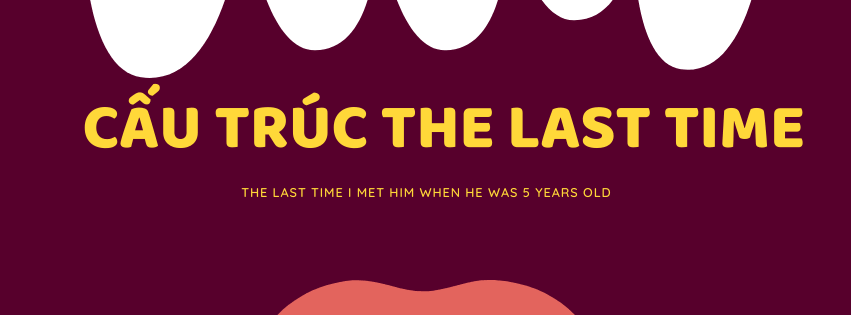 cau-truc-the-last-time