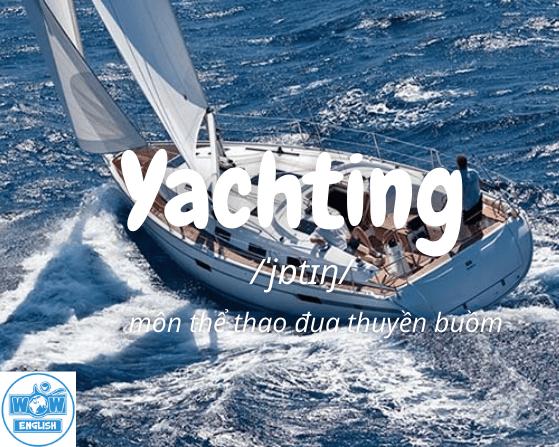 Những từ tiếng anh bắt đầu bằng chữ y - Yachting