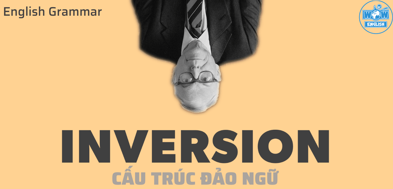 Đảo ngữ - Inversion