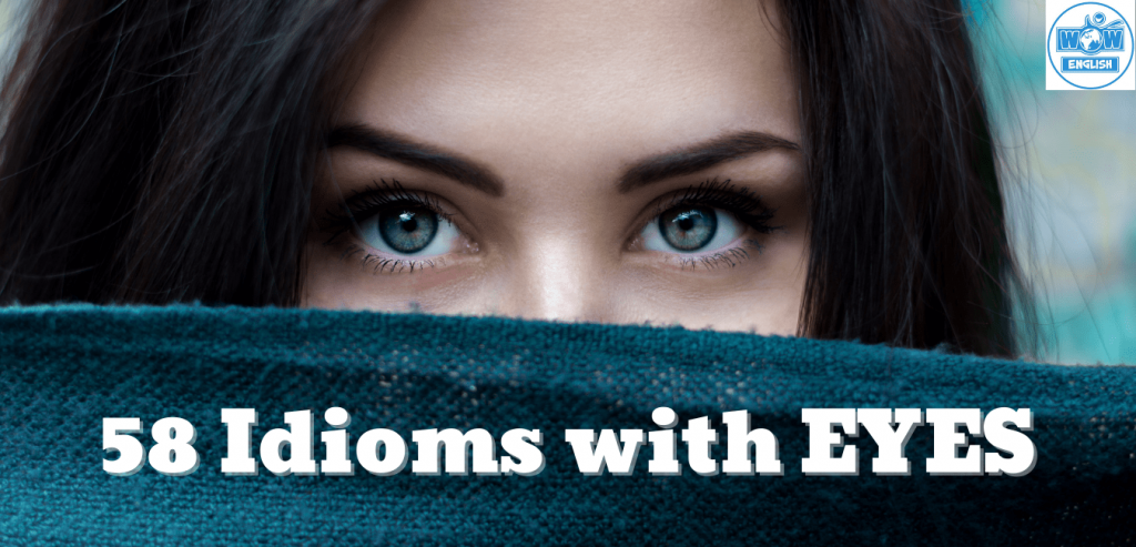 58 Idioms with EYES