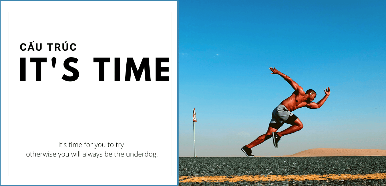 Cấu trúc IT'S TIME diễn tả điều gì - 2 Cấu trúc CƠ BẢN CẦN BIẾT, Bài tập có ĐÁP ÁN