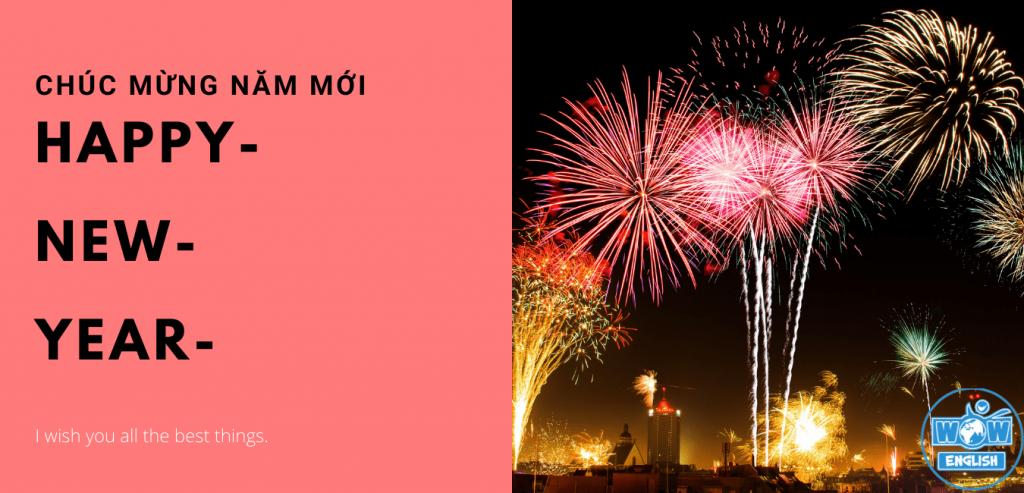 Chúc mừng năm mới bằng Tiếng Anh [2021] đơn giản, ngắn gọn, hay và ý nghĩa nhất