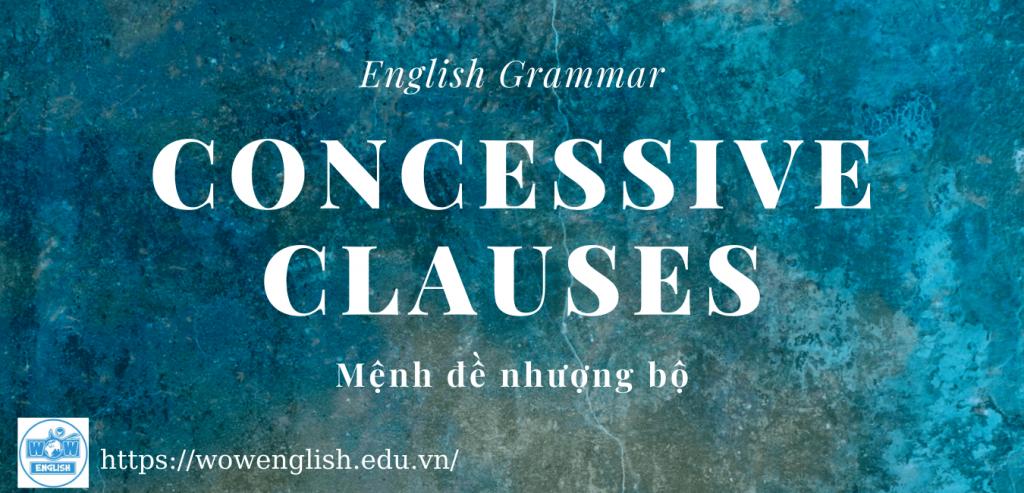 Mệnh đề nhượng bộ - Concessive clause