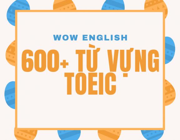 600+ từ vựng TOEIC