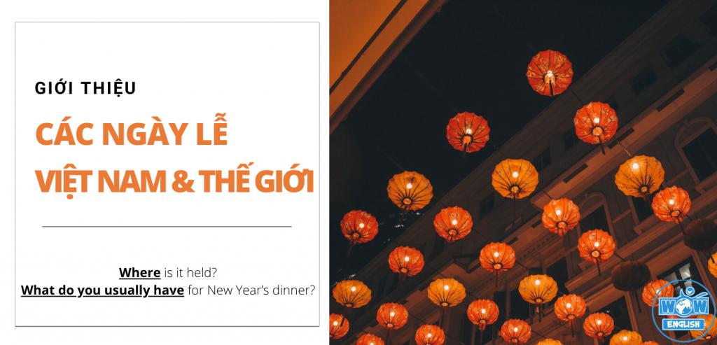 Các ngày lễ bằng Tiếng Anh - Lễ hội ở Việt Nam, trên Thế giới, Đoạn văn mẫu giới thiệu về Tết