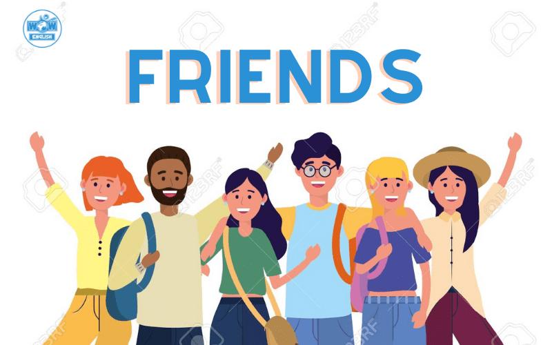 UNIT 3: MY FRIENDS