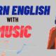 Học Tiếng Anh bằng âm nhạc