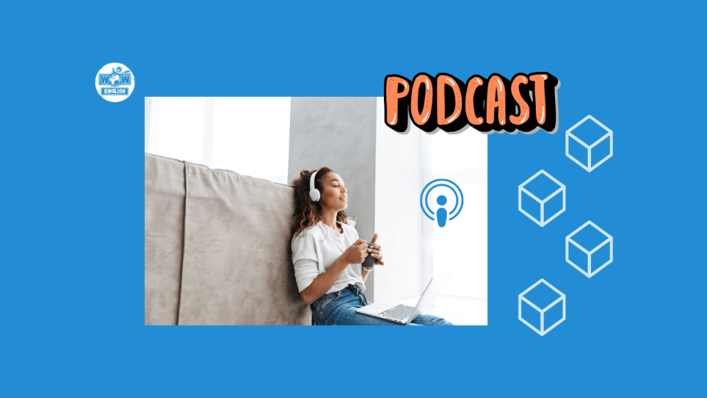 Podcast tiếng Anh