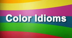 Idioms with colors